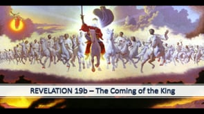 Revelation Chapter 19 - The Return of Jesus Christ 1