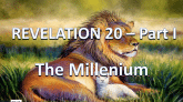 Revelation Chapter 20A - The Millennial Kingdom 4