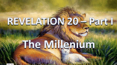 Revelation Chapter 20A - The Millennial Kingdom 3