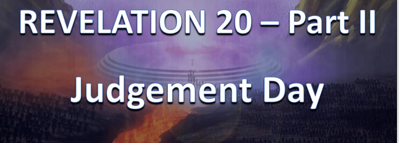 Revelation Chapter 20B - Final Judgement 1