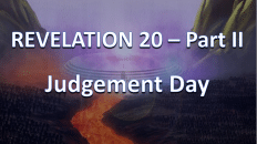 Revelation Chapter 20B - Final Judgement 2