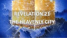 Revelation Chapter 21 - New Jerusalem 1